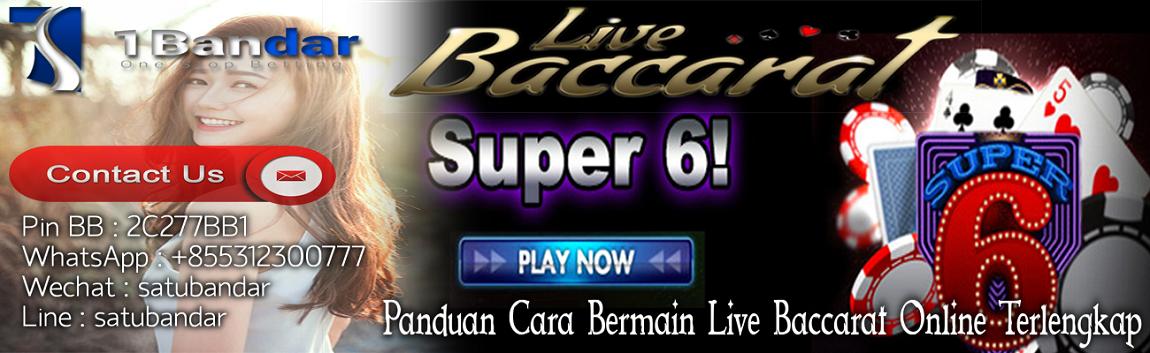 Panduan Cara Bermain Live Baccarat Super Six Online